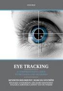 Holmqvist, Kenneth, Nystrom, Marcus, Andersson, Richard, Dewhurst, Richard, Jarodzka, Halszka, van de Weijer, Joost - Eye Tracking: A comprehensive guide to methods and measures - 9780198738596 - V9780198738596