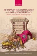 - Re-imagining Democracy in the Age of Revolutions: America, France, Britain, Ireland 1750-1850 - 9780198738817 - V9780198738817