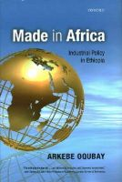 Oqubay, Arkebe - Made in Africa: Industrial Policy in Ethiopia - 9780198739890 - V9780198739890
