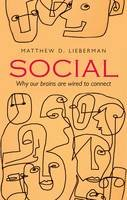 Lieberman, Matthew D. - Social: Why Our Brains are Wired to Connect - 9780198743811 - V9780198743811