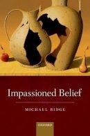 Ridge, Michael - Impassioned Belief - 9780198748007 - V9780198748007