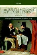 - The Epistemology of Disagreement - 9780198748113 - V9780198748113