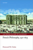 Clarke, Desmond M. - French Philosophy, 1572-1675 (The Oxford History of Philosophy) - 9780198749578 - V9780198749578