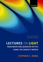 Rand, Stephen C. - Lectures on Light: Nonlinear and Quantum Optics using the Density Matrix - 9780198757450 - V9780198757450