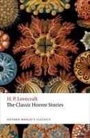 Lovecraft, H. P. - The Classic Horror Stories (Oxford World's Classics) - 9780198759492 - V9780198759492