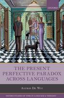 De Wit, Astrid - The Present Perfective Paradox across Languages (Oxford Studies of Time in Language and Thought) - 9780198759539 - V9780198759539