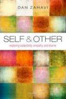 Zahavi, Dan - Self and Other: Exploring Subjectivity, Empathy, and Shame - 9780198776673 - V9780198776673