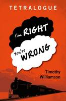 Williamson, Timothy - Tetralogue: I'm Right, You're Wrong - 9780198777175 - V9780198777175