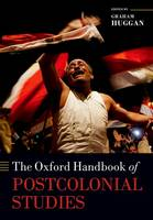 Huggan, Graham G. - The Oxford Handbook of Postcolonial Studies (Oxford Handbooks) - 9780198778455 - V9780198778455