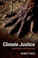 Shue, Henry - Climate Justice: Vulnerability and Protection - 9780198778745 - V9780198778745