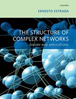 Estrada, Ernesto - The Structure of Complex Networks: Theory and Applications - 9780198783800 - V9780198783800