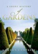 Campbell, Gordon - A Short History of Gardens - 9780198784616 - V9780198784616