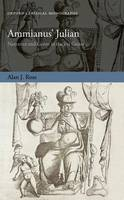 Ross, Alan J. - Ammianus' Julian: Narrative and Genre in the Res Gestae (Oxford Classical Monographs) - 9780198784951 - V9780198784951
