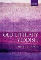 Frakes, Jerold C. - A Guide to Old Literary Yiddish - 9780198785026 - V9780198785026