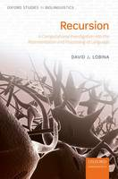 Lobina, David J. - Recursion: A Computational Investigation into the Representation and Processing of Language (Oxford Studies in Biolinguistics) - 9780198785156 - V9780198785156