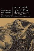 - Retirement System Risk Management: Implications of the New Regulatory Order (Pension Research Council Series) - 9780198787372 - V9780198787372
