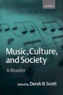 . Ed(s): Scott, Professor Derek B. - Music, Culture and Society - 9780198790112 - V9780198790112