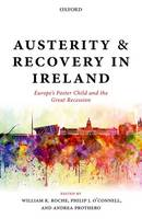 - Austerity and Recovery in Ireland: Europe's Poster Child and the Great Recession - 9780198792376 - V9780198792376