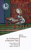 Wickerson, Erica - The Architecture of Narrative Time: Thomas Mann and the Problems of Modern Narrative - 9780198793274 - V9780198793274