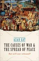 Gat, Azar - The Causes of War and the Spread of Peace: But Will War Rebound? - 9780198795025 - V9780198795025