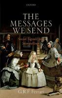 Ferrari, G. R. F. - The Messages We Send: Social Signals and Storytelling - 9780198798422 - V9780198798422