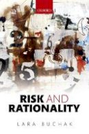 Buchak, Assistant Professor Lara - Risk and Rationality - 9780198801283 - V9780198801283