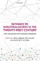 - Pathways to Industrialization in the Twenty-First Century: New Challenges and Emerging Paradigms (Wider Studies in Development Economics) - 9780198803713 - V9780198803713