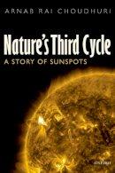 Choudhuri, Arnab Rai - Nature's Third Cycle: A Story of Sunspots - 9780198807643 - V9780198807643