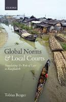 Berger, Tobias - Global Norms and Local Courts: Translating the Rule of Law in Bangladesh - 9780198807865 - V9780198807865