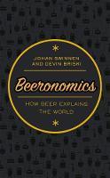 Swinnen, Johan, Briski, Devin - Beeronomics: How Beer Explains the World - 9780198808305 - V9780198808305