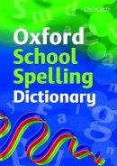 Allen, Robert - Oxford School Spelling Dictionary - 9780199116362 - V9780199116362
