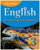 Redford, Rachel; Sullivan, Eve; Mertin, Patricia - Oxford English: An International Approach, Book 3 - 9780199126668 - V9780199126668