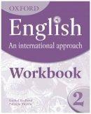 Saunders, Mark - Oxford English: an International Approach: Workbook 2 - 9780199127245 - V9780199127245