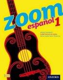 Sudea, Isabel Alonso De; Vivancos, Maria Isabel Isern; Hardwick, Abigail - Zoom Espanol 1: Student Book - 9780199127542 - V9780199127542