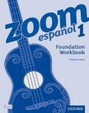 Everett, Vincent - Zoom Espanol 1: Foundation Workbook - 9780199127559 - V9780199127559