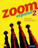 Sudea, Isabel Alonso De; Hardwick, Abigail; Vivancos, Maria Isabel Isern - Zoom Espanol 2: Student Book - 9780199127627 - V9780199127627
