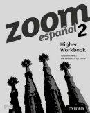 Everett, Vincent - Zoom Espanol 2: Higher Workbook - 9780199127641 - V9780199127641