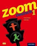 Schicker, Corinna; Waltl, Marcus; Malz, Chalin - Zoom Deutsch 1: Student Book - 9780199127702 - V9780199127702