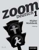 Gray, Oliver - Zoom Deutsch 1: Higher Workbook - 9780199127726 - V9780199127726
