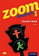 Dunn, Pat - Zoom Deutsch 1: Teacher Book - 9780199127757 - V9780199127757
