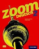 Schicker, Corinna; Waltl, Marcus; Malz, Chalin - Zoom Deutsch 2: Student Book - 9780199127788 - V9780199127788