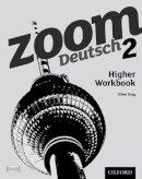 Gray, Oliver - Zoom Deutsch 2: Higher Workbook - 9780199127801 - V9780199127801