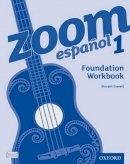 Everett, Vincent - Zoom Espanol 1: Foundation Workbook (8 Pack) - 9780199128143 - V9780199128143