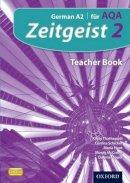 Lanzer, Harriette; Adler, Ann; Kent, Helen; Spencer, Michael; Zimmerman, Simon - Zeitgeist: 2: Fur AQA Teacher Book - 9780199129195 - V9780199129195