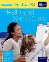 Fisher, Angela; Blackmore, Carol; Mckie, Stuart; Riley, Mary; Seamons, Stephen; Tyler, Marion - Applied as Health & Social Care Student Book for OCR - 9780199137633 - V9780199137633