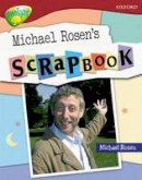 Rosen, Michael - Oxford Reading Tree: Stage 15: TreeTops Non-fiction: Michael Rosen's Scrapbook - 9780199179411 - V9780199179411
