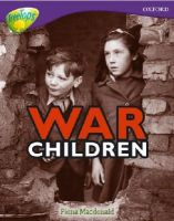MacDonald, Fiona - Oxford Reading Tree: Stage 11: TreeTops Non-Fiction: War Children - 9780199198573 - V9780199198573