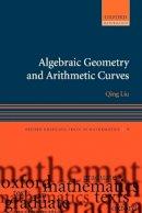 Liu, Qing - Algebraic Geometry and Arithmetic Curves - 9780199202492 - V9780199202492