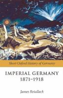 - Imperial Germany 1871-1918 - 9780199204878 - V9780199204878