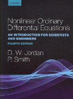 Jordan, Dominic, Smith, Peter - Nonlinear Ordinary Differential Equations: An Introduction for Scientists and Engineers (Oxford Texts in Applied and Engineering Mathematics) - 9780199208258 - V9780199208258